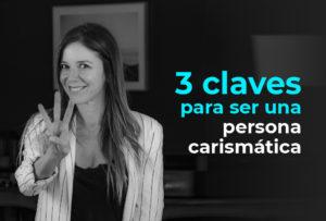 3 claves para potenciar el carisma